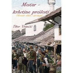 Mostar - krhotine prošlosti