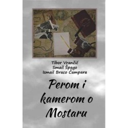 PEROM I KAMEROM O MOSTARU