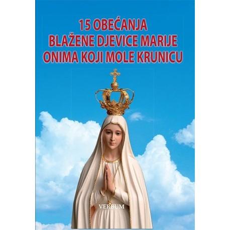 15 OBEĆANJA BLAŽENE DJEVICE MARIJE ONIMA KOJI MOLE KRUNICU