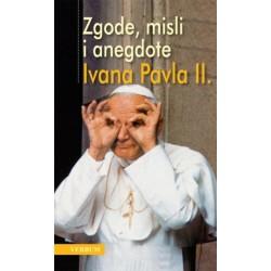 ZGODE, MISLI I ANEGDOTE IVANA PAVLA II.