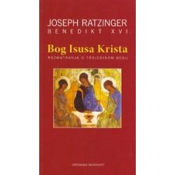 BOG ISUSA KRISTA - razmatranja o trojedinom Bogu