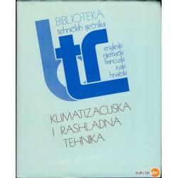 KLIMATIZACIJSKA I RASHLADNA TEHNIKA - BIBLIOTEKA TEHNIČKIH RJEČNIKA