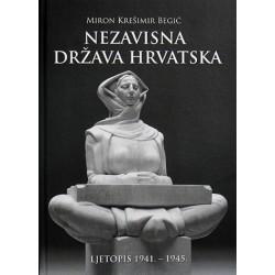 NEZAVISNA DRŽAVA HRVATSKA: LJETOPIS 1941.-1945.