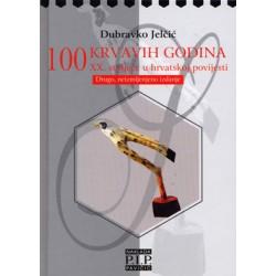 100 KRVAVIH GODINA (HRVATSKA U 20.STOLJEĆU, II. IZDANJE)
