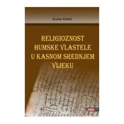 RELIGIOZNOST HUMSKE VLASTELE U KASNOM SREDNJEM VIJEKU