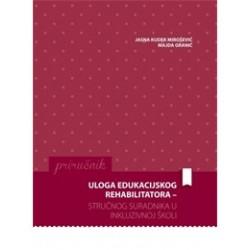 ULOGA EDUKACIJSKOG REHABILITATORA-STRUČNOG SURADNIKA U INKLUZIVNOJ ŠKOLI
