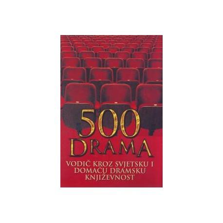 500 DRAMA - VODIČ KROZ SVJETSKU I DOMAĆU DRAMSKU KNJIŽEVNOST