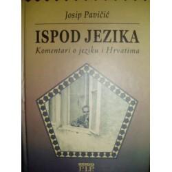 ISPOD JEZIKA - komentari o jeziku i Hrvatima