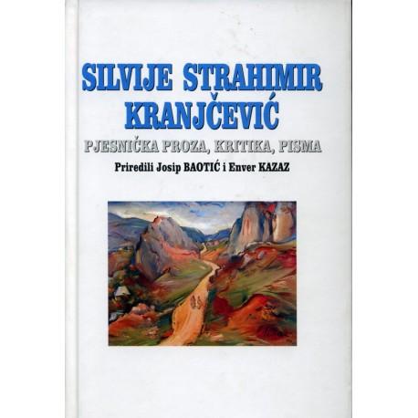 SILVIJE STRAHIMIR KRANJČEVIĆ - Pjesnička proza,kritika,pisma