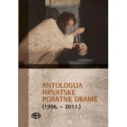 ANTOLOGIJA HRVATSKE PORATNE DRAME (1996.-2011.)
