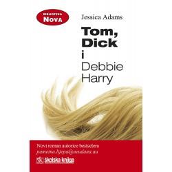 TOM, DICK I DEBBIE HARRY