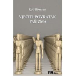 VJEČITI POVRATAK FAŠIZMA ( II. Izdanje)