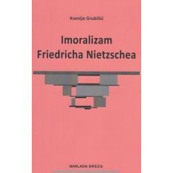 IMORALIZAM FRIEDRICHA NIETZSCHEA