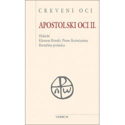 APOSTOLSKI OCI II. - Didaché. Klement Rimski: Pismo Korinćanima. Barnabina poslanica