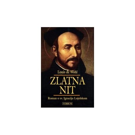 ZLATNA NIT  Roman o sv. Ignaciju Lojolskome