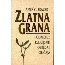 ZLATNA GRANA - Podrijetlo religijiskih obreda i običaja