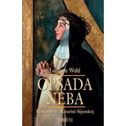 OPSADA NEBA  Roman o sv. Katarini Sijenskoj