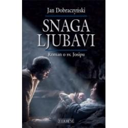 SNAGA LJUBAVI  Roman o sv. Josipu