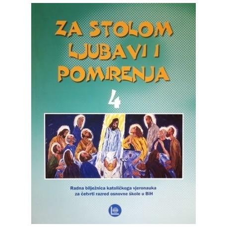 ZA STOLOM LJUBAVI I POMIRENJA - radna bilježnica katoličkoga vjeronauka za 4. razred osnovne škole