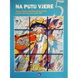 NA PUTU VJERE - radna bilježnica katoličkoga vjeronauka za 5. razred osnovne škole