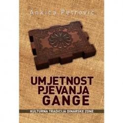 UMJETNOST PJEVANJA GANGE. Kulturna tradicija dinarske zone