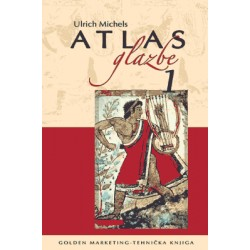 ATLAS GLAZBE 1. Sistematski dio i povijest glazbe od početaka do renesanse