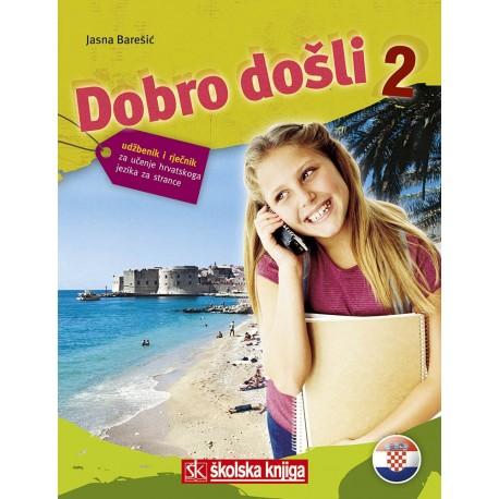 DOBRO DOŠLI 2 - udžbenik za učenje hrvatskoga jezika za strance