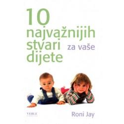 10 NAJVAŽNIJIH STVARI ZA VAŠE DIJETE
