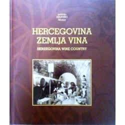 HERCEGOVINA ZEMLJA VINA - Herzegovina wine country