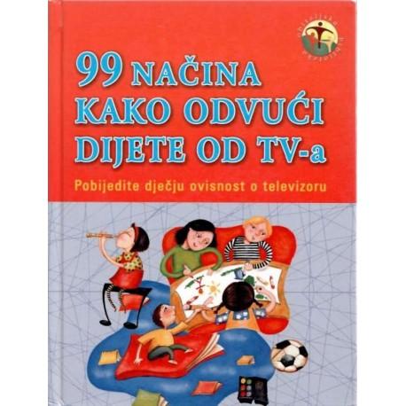 99 NAČINA KAKO ODVUĆI DIJETE OD TV-A