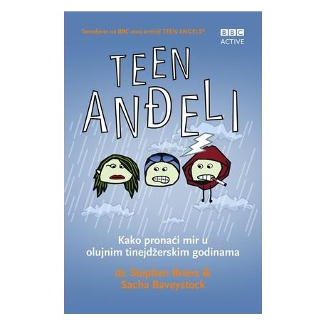 TEEN ANĐELI-Kako pronaći mir u olujnim tinejdžerskim godinama