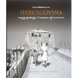 HERCEGOVINA muzej sjećanja/museum of memories