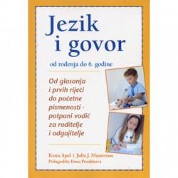 JEZIK I GOVOR (Od rođenja do 6. godine)
