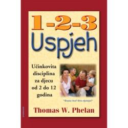1-2-3 USPJEH - Učinkovita disciplina za djecu od 2 do 12 godina