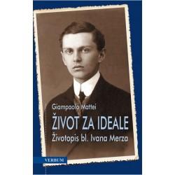 ŽIVOT ZA IDEALE - Životopis bl. Ivana Merza
