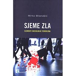 SJEME ZLA: elementi sociologije terorizma