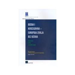 BOSNA I HERCEGOVINA / EUROPSKA ZEMLJA BEZ USTAVA - Znanstveni, etički i politički izazov