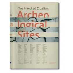 ONE HUNDRED CROATIAN ARCHEOLOGICAL SITES
