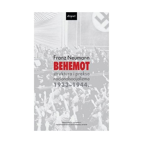 BEHEMOT - Struktura i praksa nacionalsocijalizma : 1933 - 1944.