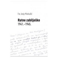 RATNE ZABILJEŠKE 1941. - 1945.