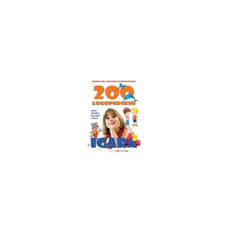 200 LOGOPEDSKIH IGARA Zabavne igre i aktivnosti za razvoj govora