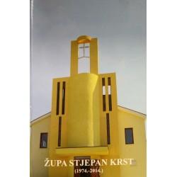 ŽUPA STJEPAN KRST (1974.-2014.)