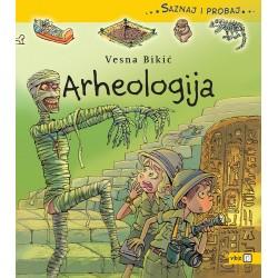 ARHEOLOGIJA - Saznaj i probaj
