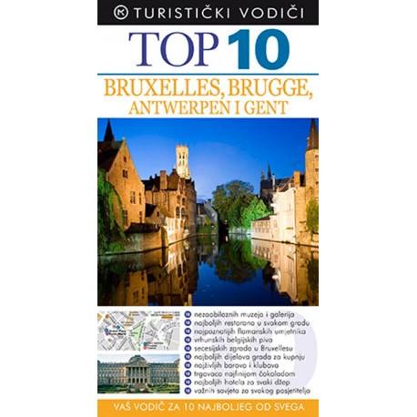 TOP 10 BRUXELLES, BRUGGE, ANTWERPEN I GENT