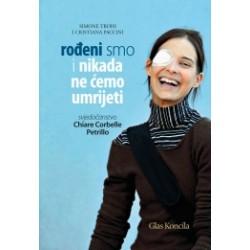 ROĐENI SMO I NIKADA NEĆEMO UMRIJETI -Svjedočanstvo Chiare Corbelle Petrillo