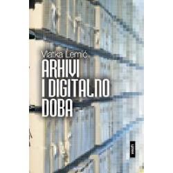 ARHIVI I DIGITALNO DOBA