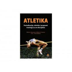 ATLETIKA - Periodizacija, tehnika i programi treninga za sve discipline