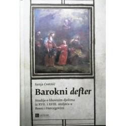 BAROKNI DEFTER - Studije o likovnim djelima iz XVII. i XVIII. stoljeća u BiH