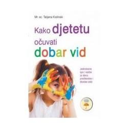Kako djetetu očuvati dobar vid
