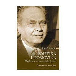 POLITIKA I DOMOVINA - Moja borba za suverenu i socijalnu Hrvatsku